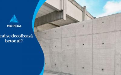Când se decofrează betonul?